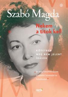 SZABÓ MAGDA - Nekem a titok kell - ÜKH 2018