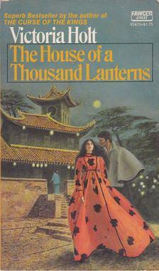 Victoria Holt - The House of a Thousand Lanterns [antikvár]