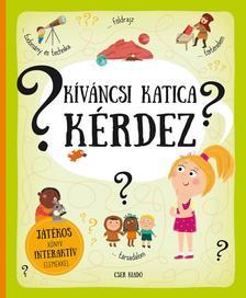 Pavla Hanácková, Tereza Makovská - Kíváncsi Katica kérdez. 80 kérdés és válasz - Játékos könyv interaktív elemekkel