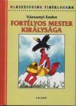 Vázsonyi Endre - FORTÉLYOS MESTER KIRÁLYSÁGA - KLASSZIKUSOK FIATALOKNAK -