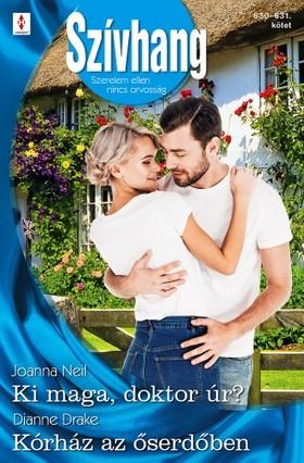 Drake Joanna Neil; Dianne - Szívhang 630.-631. - Ki maga, doktor úr?; Kórház az őserdőben [eKönyv: epub, mobi]