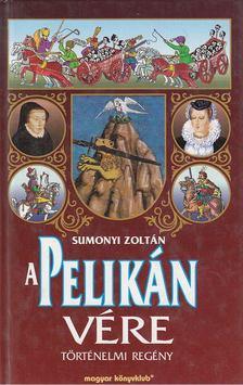 Sumonyi Zoltán - A pelikán vére [antikvár]