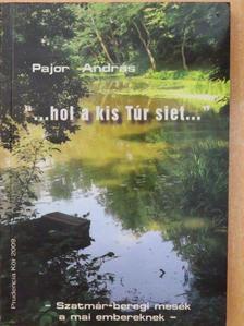 """Pajor András - """"...hol a kis Túr siet..."""" [antikvár]"""