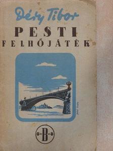 Déry Tibor - Pesti felhőjáték [antikvár]