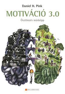 Daniel H. Pink - MOTIVÁCIÓ 3.0