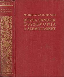 MÓRICZ ZSIGMOND - Rózsa Sándor összevonja a szemöldökét [antikvár]