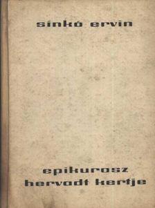 Sinkó Ervin - Epikurosz hervadt kertje [antikvár]