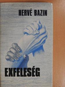 Hervé Bazin - Exfeleség [antikvár]
