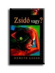Németh Gábor - ZSIDÓ VAGY?
