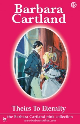 Barbara Cartland - Theirs To Eternity [eKönyv: epub, mobi]