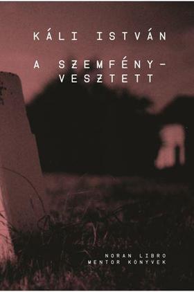 Káli István - A SZEMFÉNYVESZTETT - ÜKH 2017