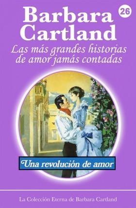 Barbara Cartland - Una Revolución de Amor [eKönyv: epub, mobi]