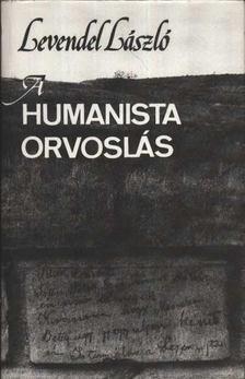 Levendel László - A humanista orvoslás [antikvár]