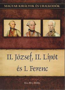 Kiss-Béry Miklós - II. József, II. Lipót és I. Ferenc [antikvár]