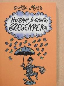 George Mikes - Hogyan legyünk szegények [antikvár]