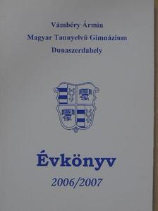 Bíró Szabolcs - Vámbéry Ármin Magyar Tannyelvű Gimnázium Évkönyv 2006/2007 [antikvár]