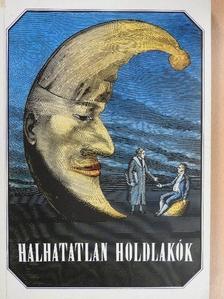 Berky Gusztáv - Halhatatlan holdlakók (dedikált példány) [antikvár]