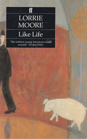 Lorrie Moore - Like Life [antikvár]