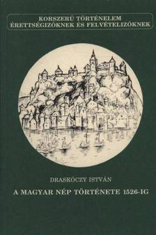 Draskóczy István - A magyar nép története 1526-ig [antikvár]