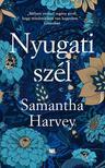 Samantha Harvey - Nyugati szél