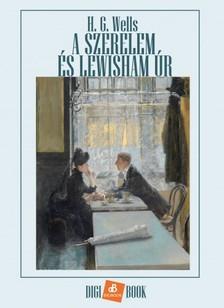 H. G. Wells - A szerelem és Lewisham úr [eKönyv: epub, mobi]