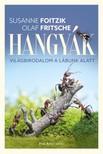 Susanne Foitzik-Olaf Fritsche - Hangyák - Világbirodalom a lábunk alatt [eKönyv: epub, mobi]