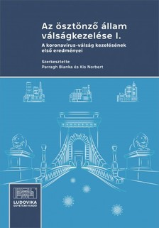 Kis Norbert, Parragh Bianka (szerk.) - Az ösztönző állam válságkezelése I. [eKönyv: epub, mobi, pdf]