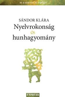 Sándor Klára - Nyelvrokonság és hunhagyomány [eKönyv: epub, mobi]