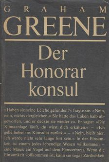 Graham Greene - Der Honorar Konsul [antikvár]