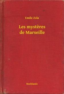 ÉMILE ZOLA - Les mysteres de Marseille [eKönyv: epub, mobi]