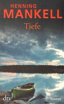 Henning Mankell - Tiefe [antikvár]