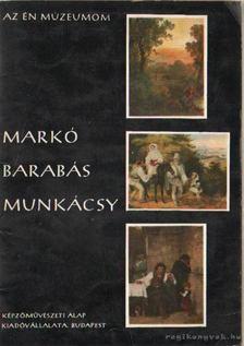 Szabó Júlia - Markó, Barabás, Munkácsy [antikvár]