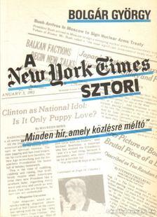 BOLGÁR GYÖRGY - A New York Times sztori [antikvár]