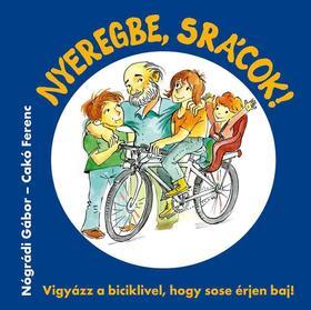 Nógrádi Gábor - Cakó Ferenc - Nyeregbe, srácok! - Vigyázz a biciklivel, hogy sose érjen baj!