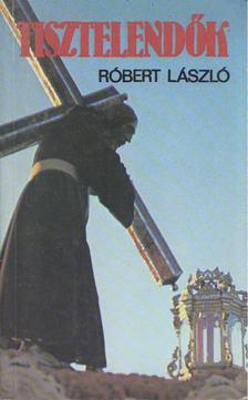 Róbert László - Tisztelendők [antikvár]