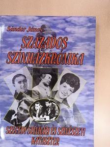 Sándor János - Százados színházkrónika [antikvár]