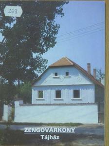 Zentai Tünde - Zengővárkony - Tájház [antikvár]