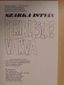 Szarka István - Periklészre várva [antikvár]
