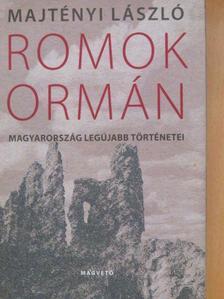 Majtényi László - Romok ormán [antikvár]