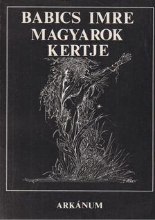 Babics Imre - Magyarok kertje [antikvár]