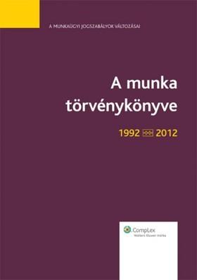 Péter dr. Szűcs - A Munka törvénykönyve 1992-2012 - tükrös kiadás! [eKönyv: epub, mobi]
