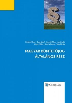 Gula József, Horváth Tibor, Jacsó Judit Görgényi Ilona, - Magyar Büntetőjog - Általános Rész  [eKönyv: epub, mobi]