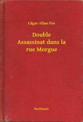 Edgar Allan Poe - Double Assassinat dans la rue Morgue [eKönyv: epub, mobi]