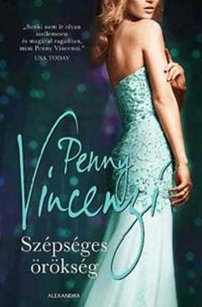 Penny Vincenzi - Szépséges örökség