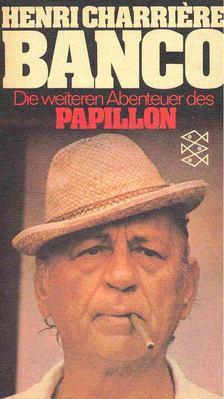 Henri Charriere - Banco - Die weiteren Abenteuer des Papillon [antikvár]