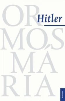 Ormos Mária - Hitler [eKönyv: epub, mobi]
