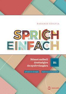 Barabás Szilvia - Sprich einfach B1 szint - Német szóbeli érettségire és nyelvvizsgára