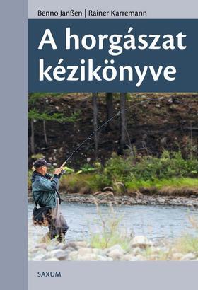 Benno Janßen - Rainer Karremann - A horgászat kézikönyve