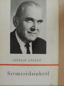 Sziklay László - Szomszédainkról [antikvár]