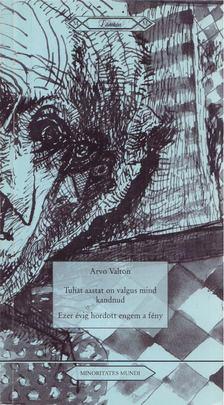 Arvo Valton - Ezer évig hordott engem a fény / Tuhat aastat on valgus mind kandnund [antikvár]
